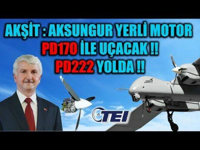AKŞİT : AKSUNGUR YERLİ MOTOR PD170 İLE UÇACAK !! PD222 YOLDA !!