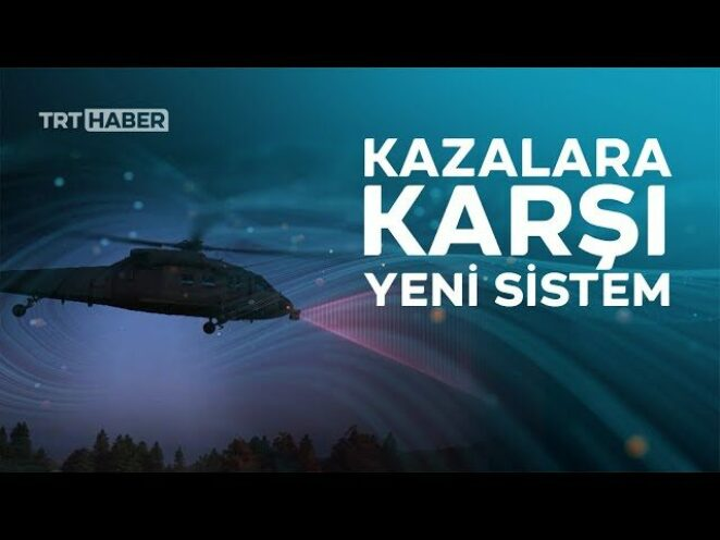 Aktif Helikopter Engel Tespit Sistemi ilk kez TRT Haber'de