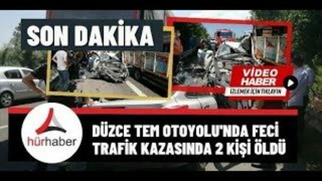 Düzce TEM Otoyolu'nda feci trafik kazasında 2 kişi öldü
