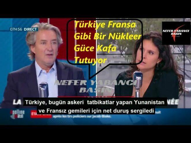 Fransız Basını | Türkiye Fransa Gibi Bir Nükleer Güce Kafa Tutuyor