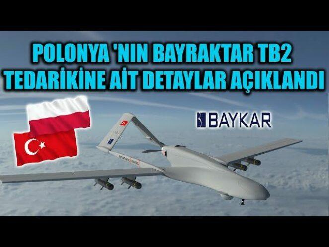 POLONYA 'NIN 24 ADET BAYRAKTAR TB2 TEDARİKİNE AİT DETAYLAR AÇIKLANDI !!