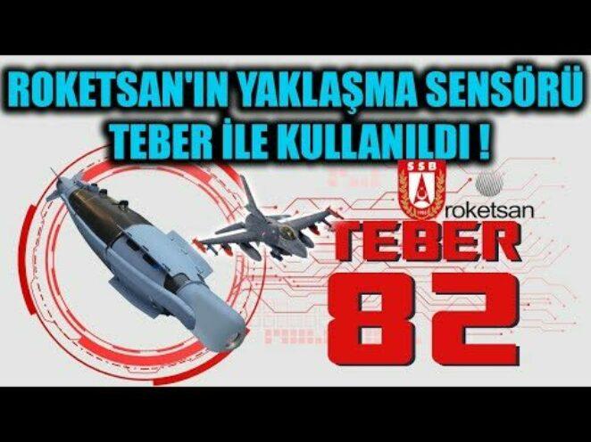 ROKETSAN 'IN YAKLAŞMA SENSÖRÜ TEBER İLE KULLANILDI !!