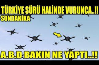 TÜRKİYE SÜRÜ HALİNDE VURUNCA A.B.D BAKIN NE YAPTI..!!
