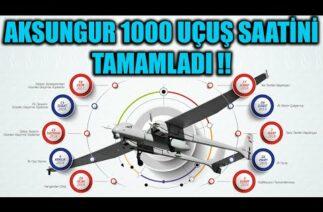 AKSUNGUR İHA 1000 UÇUŞ SAATİNİ TAMAMLADI !!