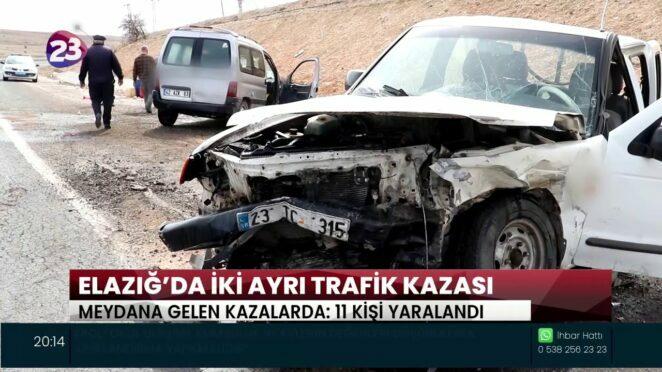ELAZIĞ'DA İKİ AYRI TRAFİK KAZASI