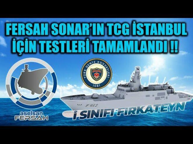 FERSAH SONAR'IN TCG İSTANBUL İÇİN TESTLERİ TAMAMLANDI !!