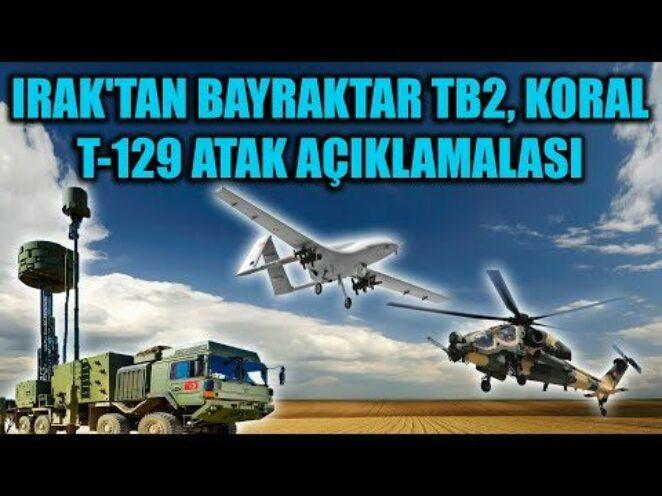 IRAK 'TAN BAYRAKTAR TB2 , KORAL , T-129 ATAK AÇIKLAMALASI !!