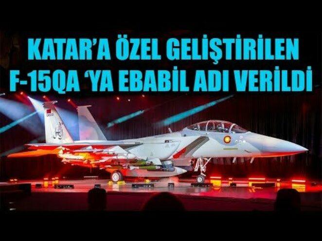 KATAR'A ÖZEL GELİŞTİRİLEN F-15QA 'YA EBABİL ADI VERİLDİ !!