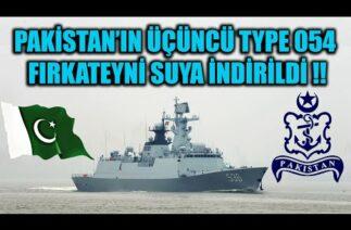 PAKİSTAN DONANAMASININ ÜÇÜNCÜ TYPE 054 FIRKATEYNİ SUYA İNDİRİLDİ !!