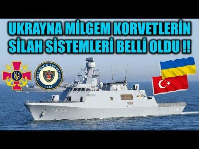 UKRAYNA MİLGEM KORVETLERİNİN SİLAH SİSTEMLERİ BELLİ OLDU !!
