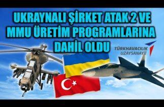 UKRAYNALI ŞİRKET ATAK 2 VE MMU ÜRETİM PROGRAMLARINA DAHİL OLDU !!
