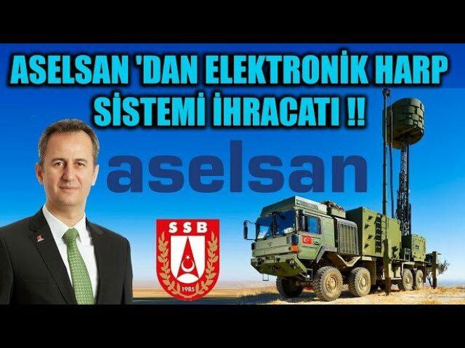 ASELSAN 'DAN ELEKTRONİK HARP SİSTEMİ İHRACATI !!