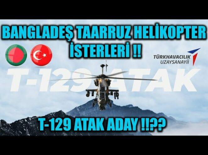 BANGLADEŞ ORDUSUNUN TAARRUZ HELİKOPTER İSTERLERİ !! T-129 ATAK ADAY !!??