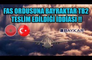 FAS ORDUSUNA BAYRAKTAR TB2 TESLİM EDİLDİĞİ İDDİASI !!