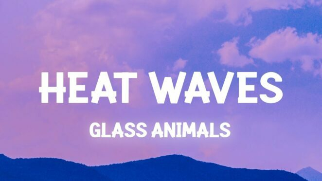 Glass Animals – Heat Waves (Slowed TikTok)(Lyrics) sometimes all i think about is you late nights
