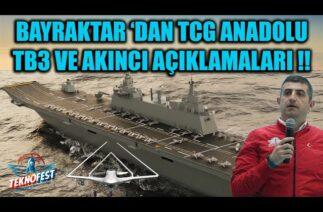 HALUK BAYRAKTAR 'DAN TCG ANADOLU BAYRAKTAR TB3 VE AKINCI AÇIKLAMALARI !!