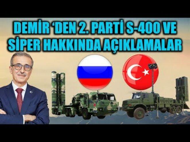 İSMAİL DEMİR 'DEN 2. PARTİ S-400 VE SİPER HSS HAKKINDA AÇIKLAMALAR !!