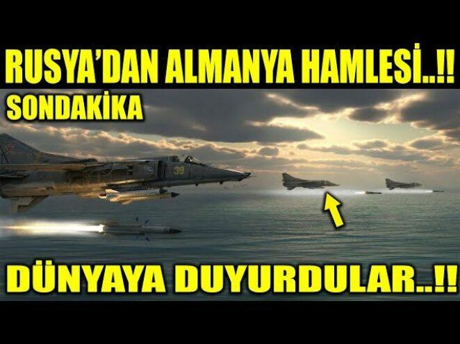 RUSYA'DAN ALMANYA HAMLESİ..!! RESMEN DUYURDULAR..!!