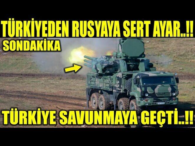 TÜRKİYE RUSYAYA İNCE AYARI VERDİ..!! TÜRKLER SAVUNMAK İÇİN…