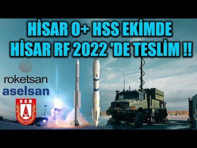 HİSAR O+ HAVA SAVUNMA SİSTEMİ EKİMDE , HİSAR RF 2022 'DE TESLİM !!
